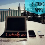 5 iTunes apps I actually use