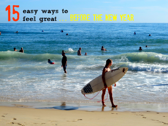 15 easy ways to feel great before the New Year | summer