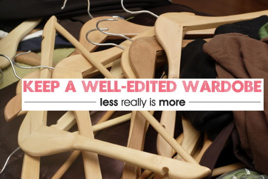 Keep a well-edited Wardrobe