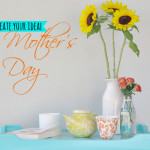 Create your ideal Mothers Day