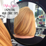 Styling You's lazy-girl hair care tips