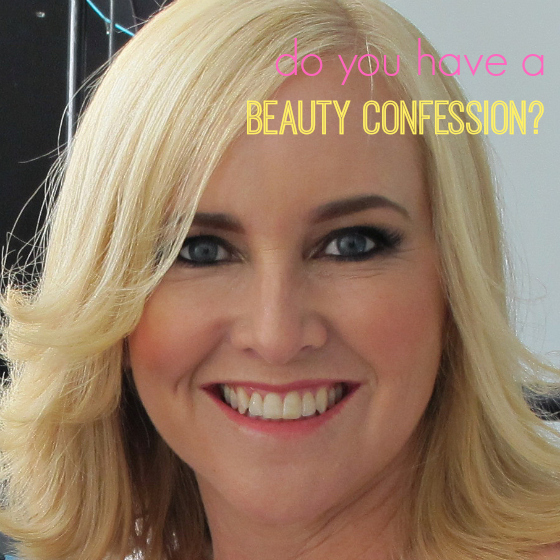 Do you have a beauty confession