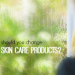 FEATURED should you change skin care products.jpg
