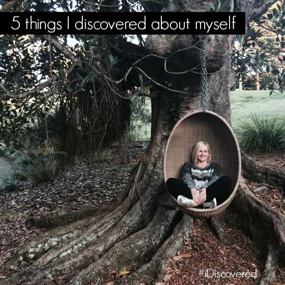 5 things I discovered about myself #iDiscovered