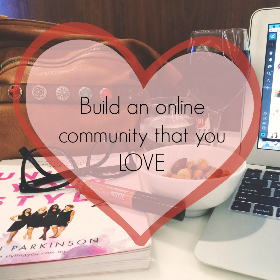 Build an online community that you love