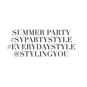 Summer Party style challenge | #sypartystyle | #everydaystyle | @stylingyou