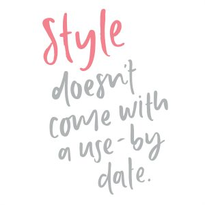 Style doesn't come with a use-by date | Emma Kate Co. for Styling You